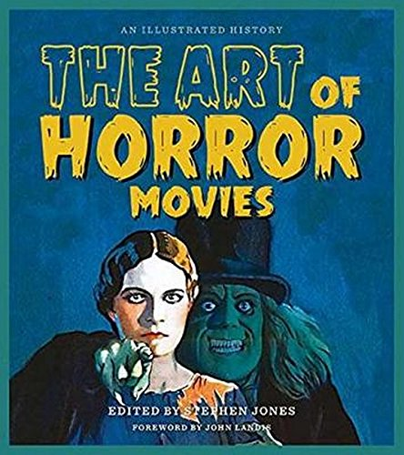 The Art of Horror Movies: An Illustrated History (Applause Books)