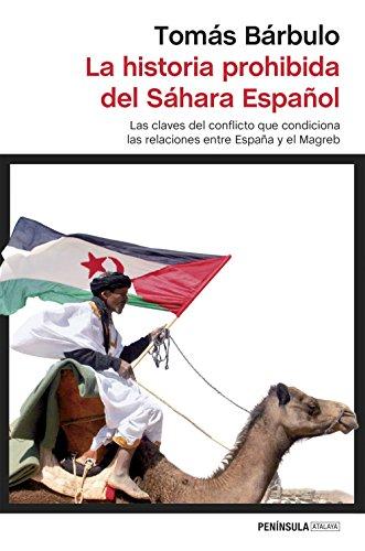 La historia prohibida del Sáhara Español: Las claves del conflicto que condiciona las relaciones entre España y el Magreb eBook: Bárbulo, Tomás: Amazon.es: Tienda Kindle