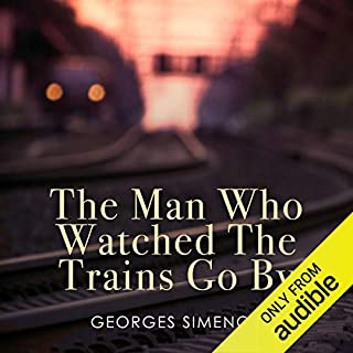 The Man Who Watched the Trains Go By                   By:                                                                                                                                 Georges Simenon,                                                                                        Sian Renyolds - Translator                               Narrated by:                                                                                                                                 Mark Meadows                      Length: 6 hrs and 6 mins     7 ratings     Overall 3.3