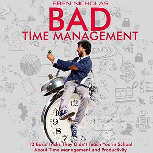 Bad Time Management audiobook cover art