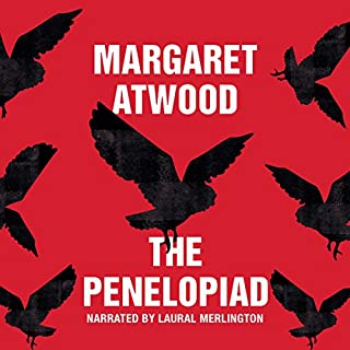 The Penelopiad                   By:                                                                                                                                 Margaret Atwood                               Narrated by:                                                                                                                                 Laural Merlington                      Length: 3 hrs and 20 mins     123 ratings     Overall 4.1