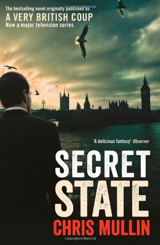 Chris Mullin: Secret State ('A Very British Coup')