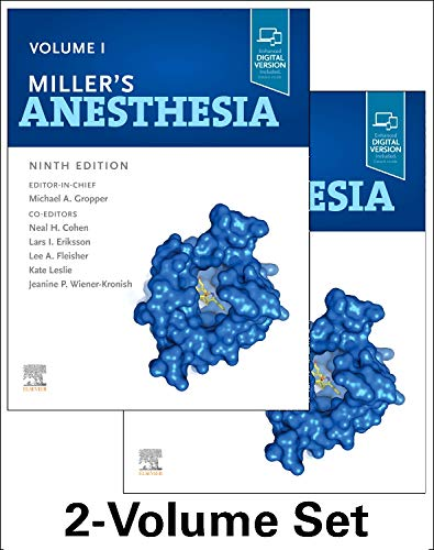 Compare Textbook Prices for Miller's Anesthesia, 2-Volume Set 9 Edition ISBN 9780323596046 by Gropper MD  PhD, Michael A.,Eriksson MD  PhD  FRCA, Lars I.,Fleisher MD  FACC, Lee A,Wiener-Kronish MD, Jeanine P.,Cohen MD  MS  MPH, Neal H,Leslie MB  BS  MD, Kate