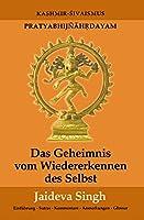Das Geheimnis vom Wiedererkennen des Selbst: Pratyabhijnahrdayam, Kashmir-Shivaismus