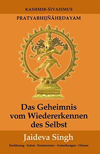 Das Geheimnis vom Wiedererkennen des Selbst: Pratyabhijnahrdayam, Kashmir-Shivaismus (Fabrica libri)