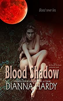 Blood Shadow: an Eye of the Storm Companion Novel (Blood Never Lies Book 1) by [Dianna Hardy]