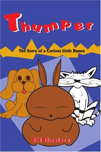 Thumper: The Story of a Curious Little Bunny