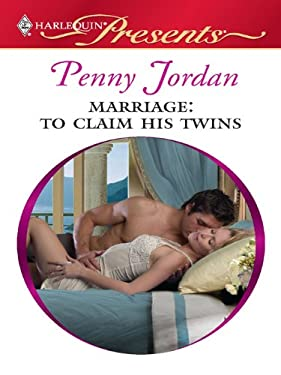 Marriage: To Claim His Twins: A Secret Baby Romance (Needed: The World's Most Eligible Billionaires Book 3)