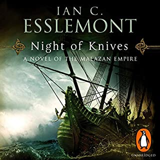 Night of Knives     A Novel of the Malazan Empire, Book 1              By:                                                                                                                                 Ian C Esslemont                               Narrated by:                                                                                                                                 John Banks                      Length: 9 hrs and 57 mins     58 ratings     Overall 4.4