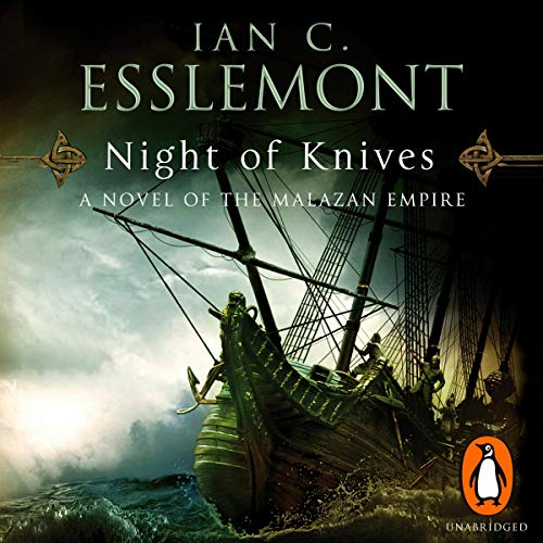 Night of Knives     A Novel of the Malazan Empire, Book 1              Written by:                                                                                                                                 Ian C Esslemont                               Narrated by:                                                                                                                                 John Banks                      Length: 9 hrs and 57 mins     1 rating     Overall 4.0