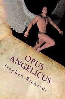 [Stephen Richards]のOpus Angelicus (English Edition)