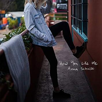 How You Like Me