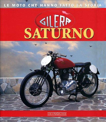 Gilera Saturno. Ediz. illustrata