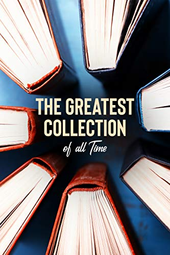 The Greatest Collection of all Time - 130 Novels (Well Formed Edition with multiple Table of Contents) (English Edition)