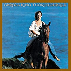 Carole King- Thoroughbred