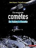 A la rencontre des comètes : De Halley à Rosetta (Bibliothèque scientifique)