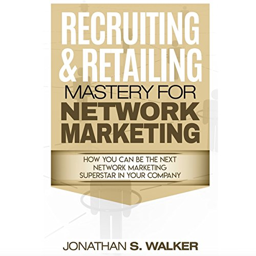 Recruiting & Retailing Mastery for Network Marketing audiobook cover art