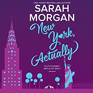 New York, Actually     From Manhattan with Love, Book 4              By:                                                                                                                                 Sarah Morgan                               Narrated by:                                                                                                                                 Jennifer Woodward                      Length: 9 hrs and 48 mins     18 ratings     Overall 4.5