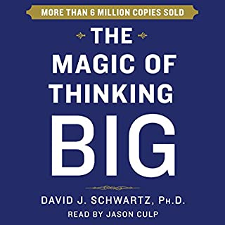 The Magic of Thinking Big                   Written by:                                                                                                                                 David Schwartz                               Narrated by:                                                                                                                                 Jason Culp                      Length: 9 hrs and 31 mins     87 ratings     Overall 4.6