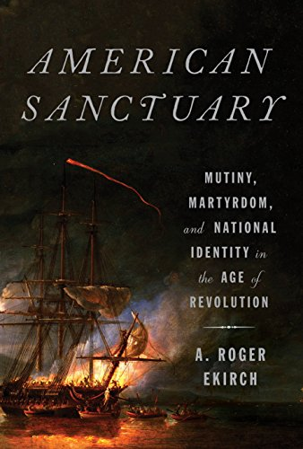 Image of American Sanctuary: Mutiny, Martyrdom, and National Identity in the Age of Revolution
