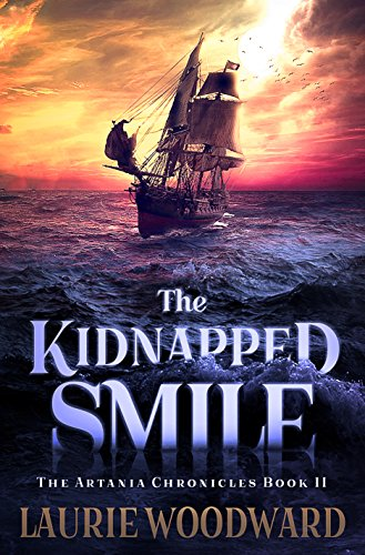The Kidnapped Smile: A Fantasy Adventure (The Artania Chronicles Book 2) by [Laurie Woodward, Farley Chase]