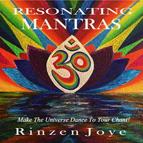 Resonating Mantras: Make the Universe Dance to Your Chant audiobook cover art