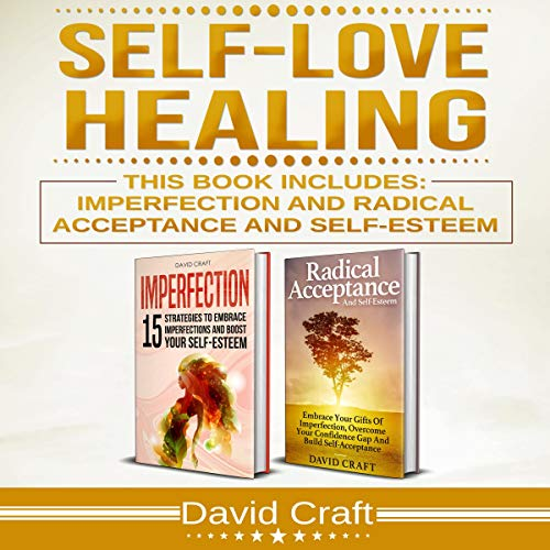 『Self-Love Healing: This Book Includes: Imperfection and Radical Acceptance and Self-Esteem』のカバーアート