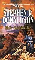 The White Gold Wielder