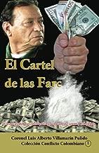 El Cartel de las Farc (II): Finanzas del narcoterrorismo comunista contra Colombia (Colecci??n Conflicto Colombiano) (Volume 15) (Spanish Edition) by Luis Alberto Villamarin Pulido (2013-10-31)