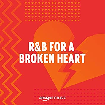 R&B for a Broken Heart