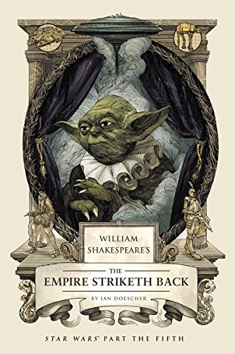 William Shakespeare's The Empire Striketh Back: Star Wars Part the Fifth (William Shakespeare's Star Wars, Band 5)