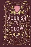 Nourish & Glow: Naturally Beautifying Foods & Elixirs (Pretty Zen, Band 0) - Jules Aron