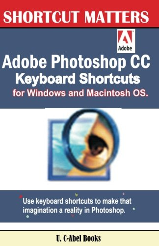 Adobe Photoshop CC Keyboard Shortcuts for Windows and Macintosh.: 35