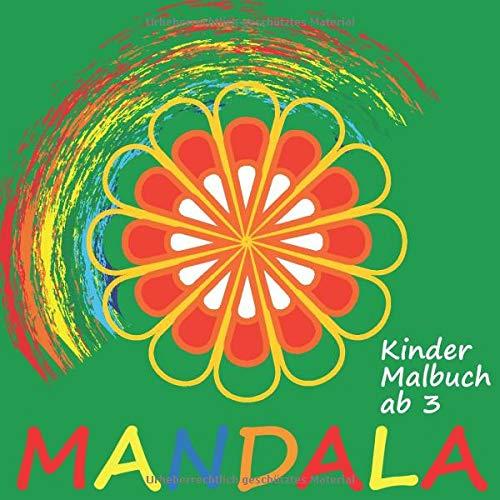 Kinder Malbuch ab 3 Mandala: Über 30 kinderfreundliche Motive - Mandalas zum ausmalen - dickes Papier - Super Geschenk