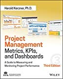 Project Management Metrics, KPIs, and Dashboards: A Guide to Measuring and Monitoring Proj...