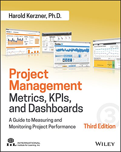 Compare Textbook Prices for Project Management Metrics, KPIs, and Dashboards: A Guide to Measuring and Monitoring Project Performance 3 Edition ISBN 9781119427285 by Kerzner, Harold