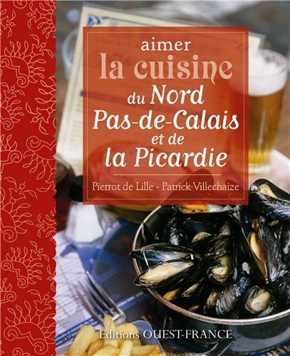 Aimer la cuisine du Nord Pas-de-Calais et de Picardie