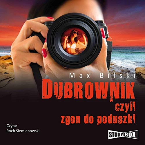 Dubrownik, czyli zgon do poduszki                   By:                                                                                                                                 Max Bilski                               Narrated by:                                                                                                                                 Roch Siemianowski                      Length: 6 hrs     Not rated yet     Overall 0.0