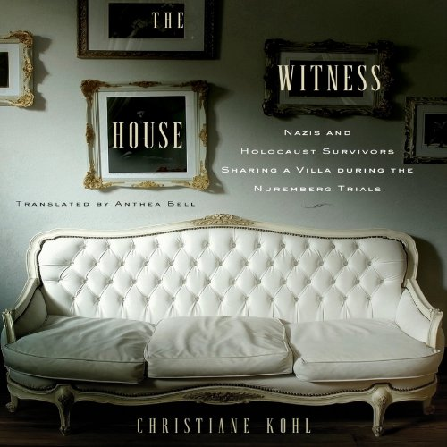 The Witness House Audiobook By Christiane Kohl cover art