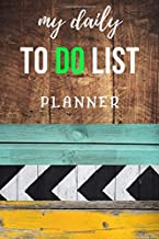 My Daily To Do List Planner: To Do List Notebook, Planner and Daily Task Manager - 6 x 9 Inches - 100 pages