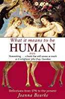What It Means To Be Human: Reflections from 1791 to the present