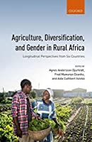 Agriculture, Diversification, and Gender in Rural Africa: Longitudinal Perspectives from Six Countries