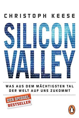 Silicon Valley: Was aus dem mächtigsten Tal der Welt auf uns zukommt