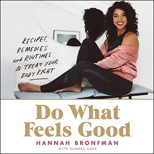 Do What Feels Good     Recipes, Remedies, and Routines to Treat Your Body Right              De :                                                                                                                                 Hannah Bronfman                               Lu par :                                                                                                                                 Adenrele Ojo,                                                                                        Hannah Bronfman                      Durée : 5 h et 7 min     Pas de notations     Global 0,0