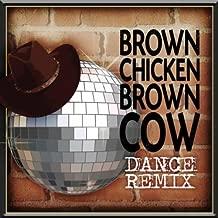 Brown Chicken Brown Cow (Dance Version)