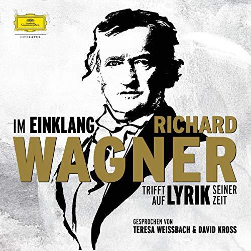 Im Einklang. Richard Wagner trifft auf Lyrik seiner Zeit Titelbild