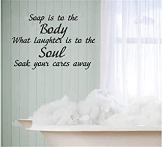 Vinyl Stickers Wall Home Decor Wall Decor Art Sticker Home Decals Bathroom Decal Soap is to The Body What Laughter is to The Soul. Soak Your Cares Away Wall Decal Words