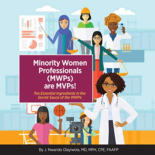 Minority Women Professionals (MWPs) Are MVPs! audiobook cover art