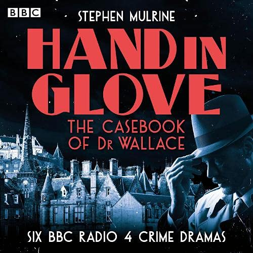 Hand in Glove: The Casebook of Dr Wallace cover art
