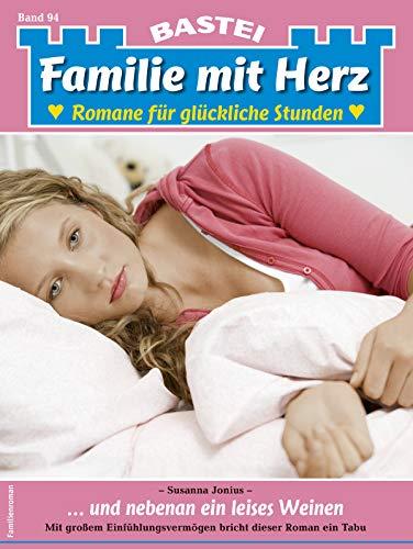Familie mit Herz 94 - Familienroman: ... und nebenan ein leises Weinen